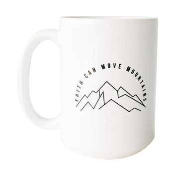 Faith Can Move Mountains White Mug