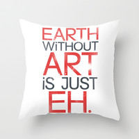 Earth Without Art Throw Pillow by LookHUMAN