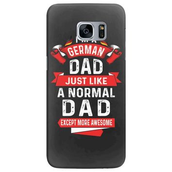I'm a German Dad Just Like a Normal Dad Except More Awesome Samsung Galaxy S7 Edge