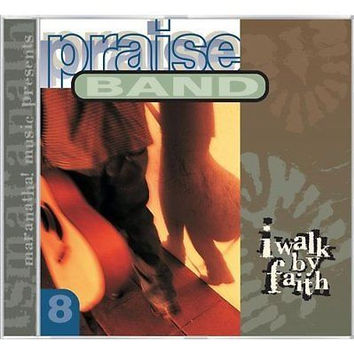 I Walk By Faith by Praise Band 8 [Audio CD] Praise Band 8