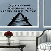 Vinyl Decals Alice in Wonderland Quote If You Do not Know Where Go Home Wall Decor Removable Sticker Mural L558 Unique Design