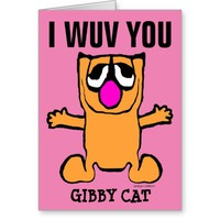 VALENTINE'S DAY, I LOVE (WUV) YOU Funny Gibby Cat Greeting Card