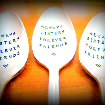 Always Sisters Forever Friends, Gift for Sister, Handmade Gift for Girlfriend, Hand Stamped Vintage Silver Plated Spoon, Sorority Sister