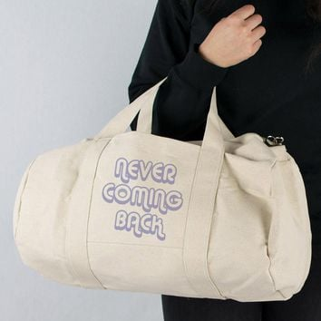 Never Coming Back Canvas Duffle Bag