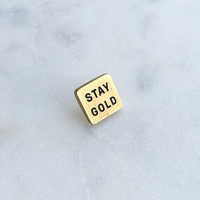 Stay Gold Pin