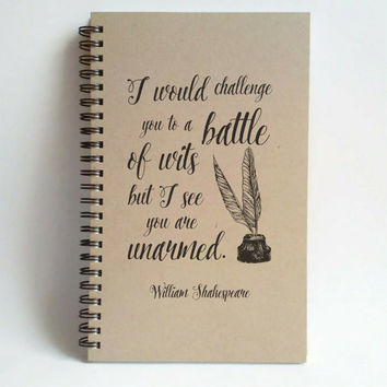 I would challenge you to a battle of wits, Shakespeare quote, 5x8 Journal, spiral notebook, wire bound diary, brown kraft, gift for writers