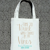 Time to Drink Wine + Dance in the Vines Bachelorette Party Tote- Wedding Welcome Tote Bag