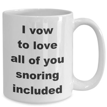 Summer wedding - i vow to love all of you snoring included gift white ceramic coffee mug