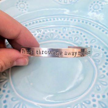 Hamilton Bracelet, I'm Not Throwing Away My Shot Broadway Musical Lyrics, Handstamped Cuff, Aluminum or Sterling Silver, Gift for Fan