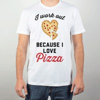I Work Out Because I Love Pizza-Unisex White T-Shirt