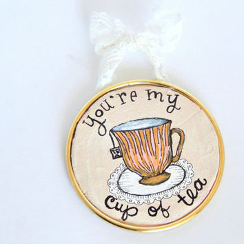 You're My Cup of Tea Wall Hanging // Miniature Art // Tea Lovers // Nerdy Decor