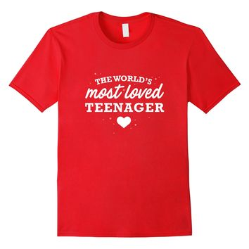 World's Most Loved Teenager Shirt- Cute Valentine_s Day Gift
