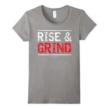 Rise and Grind T-Shirt. Workout Motivational Gym Shirt