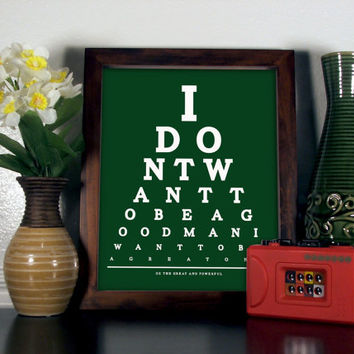 Oz The Great And Powerful Eye Chart, I Don't Want To Be A Good Man I Want To Be A Great One, 8 x 10 Giclee Print BUY 2 GET 1 FREE