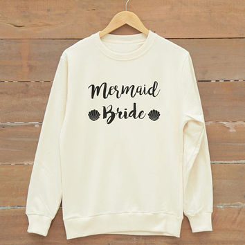 Mermaid bride sweatshirt fashion funny gifts shirt men sweatshirt women sweatshirt jumper sweatshirt gold print metallic print glitter print