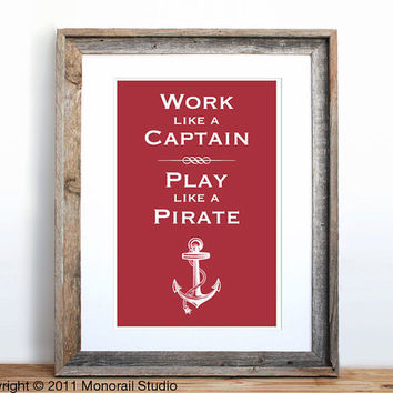 Work Like a Captain, Play Like a Pirate Small Screenprint Choose your color