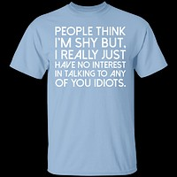 People Think I'm Shy T-Shirt