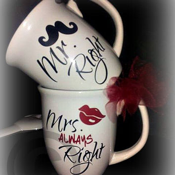 Mr Right and Mrs. Always Right Coffee Cups