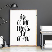 All Of Me Loves All Of You,Typography Print,Gift For Boyfriend,Watercolor Art,Anniversary,Valentines,Lovely Words,Black And White,Typography
