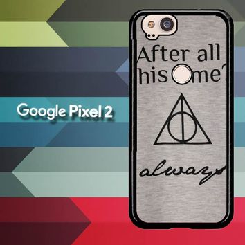 After all this time always quote harry potter Google Pixel 2 Case