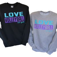 Love Volleyball Sweatshirt - Crewneck