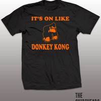 Funny Donkey Kong T-shirt - it's on like donkey kong, old school saying, gamers tee shirt gift, nintendo, saga, retro, classic, video games