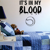 Its In My Blood Baseball Softball Sports Decal Sticker Wall Vinyl