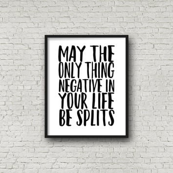 May The Only Thing Negative In Your Life Be Splits, Running Quote, Cross Country, Track, XC, Runner Gift, Run, Fitness Quote, Running Buddy