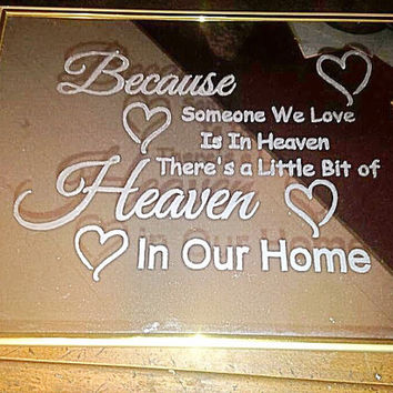 Because Someone We Love is in Heaven There's a Little Bit of Heaven in Our Home Etched Mirror Home Decor Piece