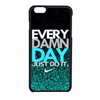 Nike Every Damn Day Just Do It iPhone 6 Case