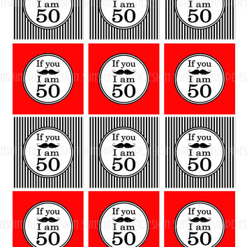 Printable 50th Birthday If You Mustache Cupcake Toppers, Sticker Labels & Party Favor Tags