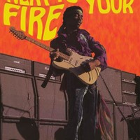 Jimi Hendrix Stand Next to Your Fire Poster 24x36