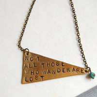 Handstamped Brass Necklace with Turqouise Stone - Not All Those Who Wander Are Lost