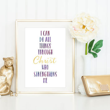 I Can Do All Things Through Christ Who Strengthens Me Print / Philippians 4:13 Art / Bible Verse Print / Jesus Print  / Up to 13x19