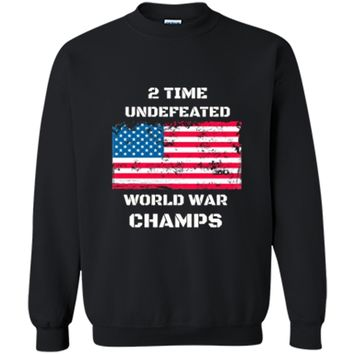 USA 2 Time Undefeated World War Champs Patriotic Printed Crewneck Pullover Sweatshirt