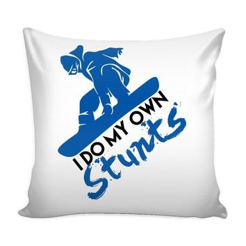 Snowboarding Graphic Pillow Cover I Do My Own Stunts