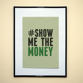 Hashtag Show Me The Money Jerry Maguire Movie Quote Typography Print 8x10 Inches Buy 2 Get 1 Free (Print Number 66)