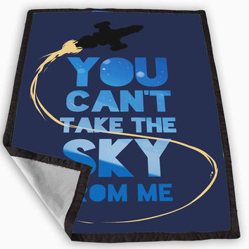 You Can t Take The Sky From Me Blanket for Kids Blanket, Fleece Blanket Cute and Awesome Blanket for your bedding, Blanket fleece **