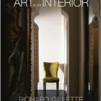 BARNES & NOBLE | Richard Gillette: The Art of the Interior by Richard Gillette | Hardcover