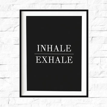 Inhale Exhale, Yoga Print, Relaxation Quote, Breathe Print, Yoga Poster, Meditation, Yoga Wall Art, Home Decor, Wall Decor