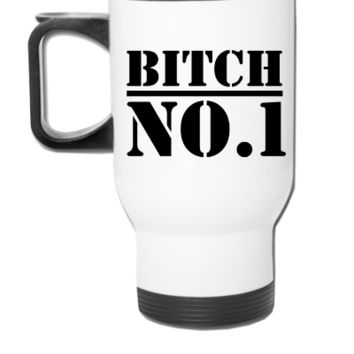 bitch no1 - Travel Mug