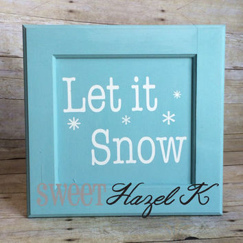 Let it snow wooden sign winter wall decor painted with Annie Sloan chalk paint *snowflakes* cabinet door
