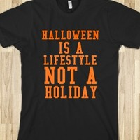 Supermarket: Halloween Is A Lifestyle Not A Holiday T-Shirt from Glamfoxx Shirts