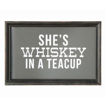 DCCK8BW WHISKEY IN A TEA CUP WALL ART