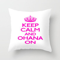 Keep Calm and Ohana On Throw Pillow by productoslocos   Society6