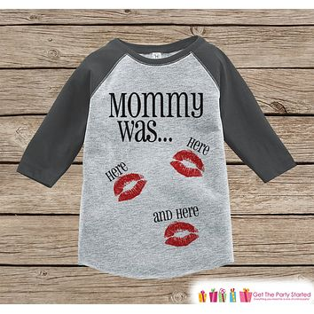 Kids Valentines Outfit - Funny Mommy Was Here Valentine Shirt or Onepiece - Boy or Girl Valentines Day Shirt - Baby, Toddler Grey Raglan