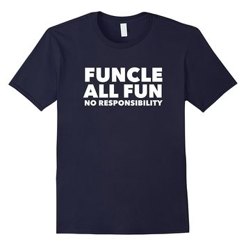 Mens Funcle All Fun Uncle T-shirt Funny Gift For Uncles Mens