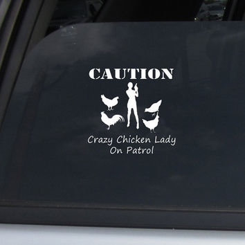 Crazy Chicken Lady on Patrol Decal