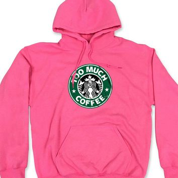 Too Much Coffee Starbuck Logo Coffee Women'S Hoodie