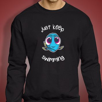 Just Keep Swimming Funny Dory Men'S Sweatshirt